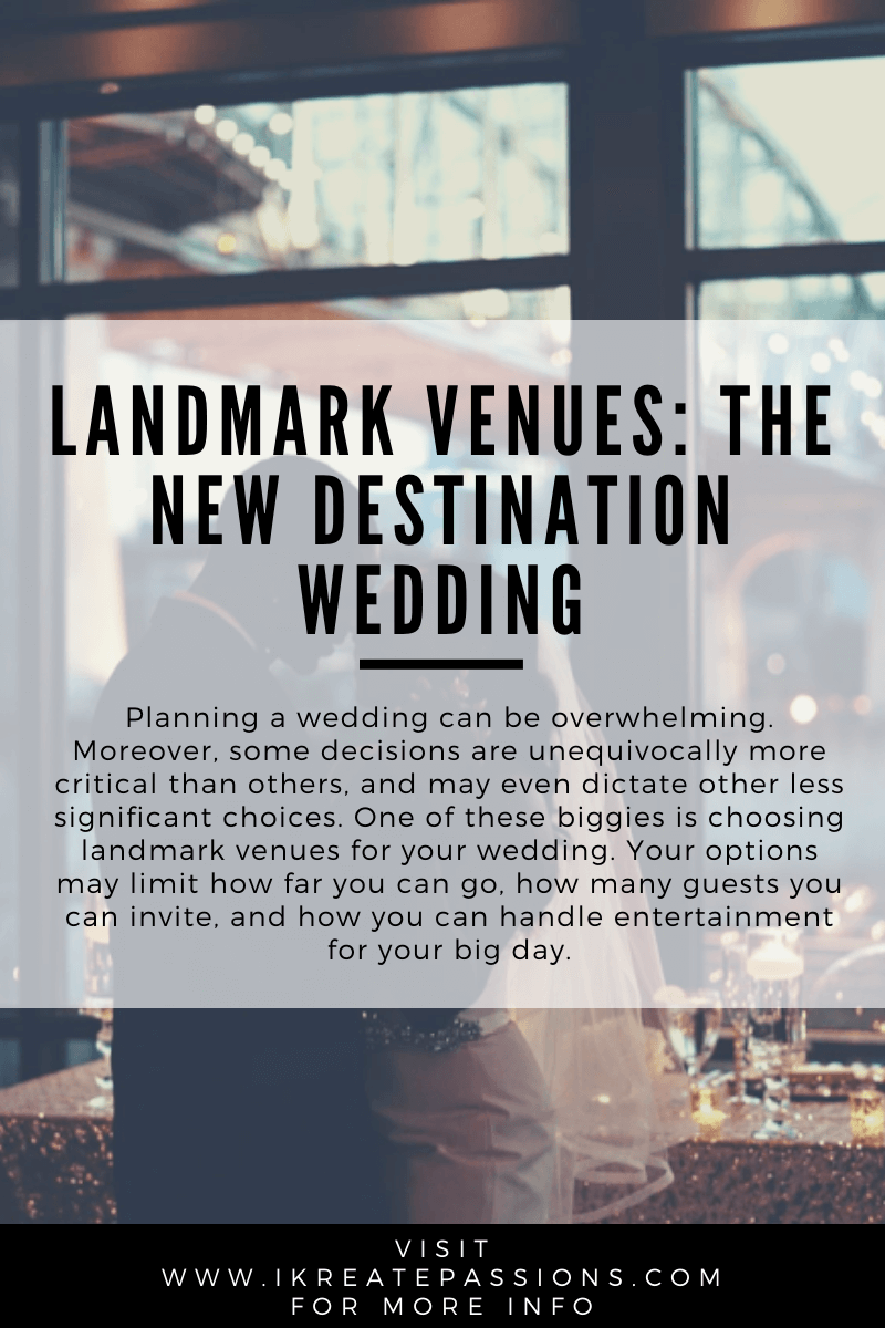Landmark Venues: The New Destination Wedding