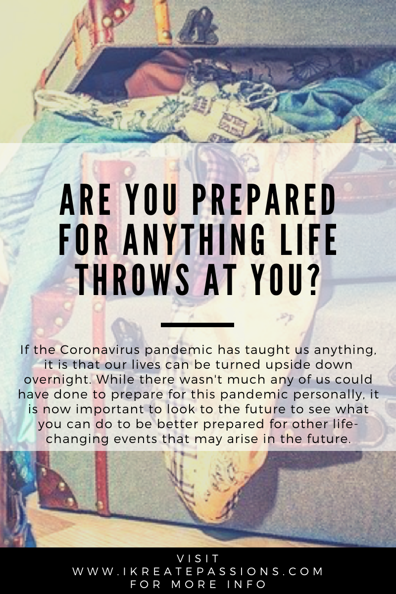 Are You Prepared For Anything Life Throws At You?