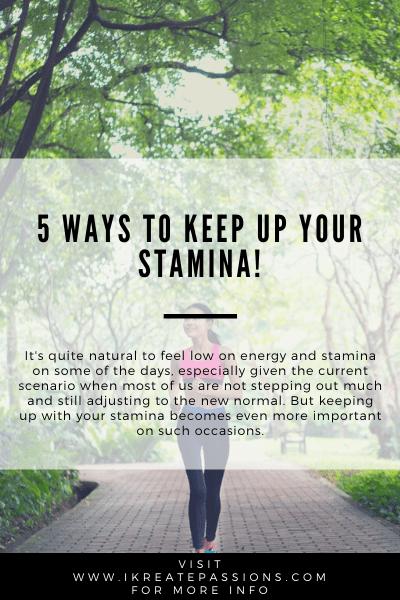 5 Ways To Keep Up Your Stamina!