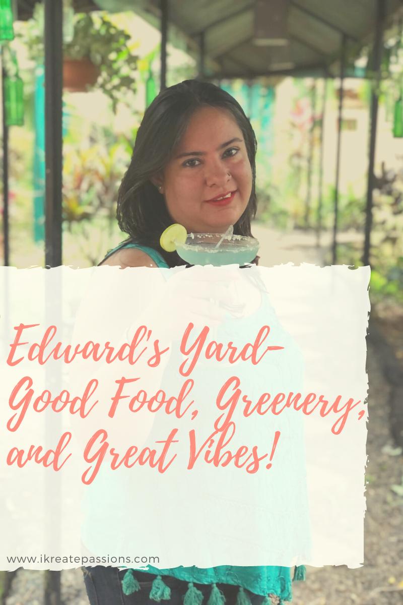 Edward's Yard- Good Food, Greenery, and Great Vibes!