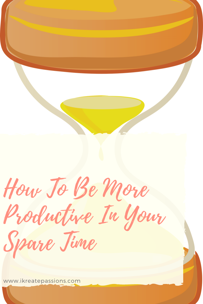 How To Be More Productive In Your Spare Time